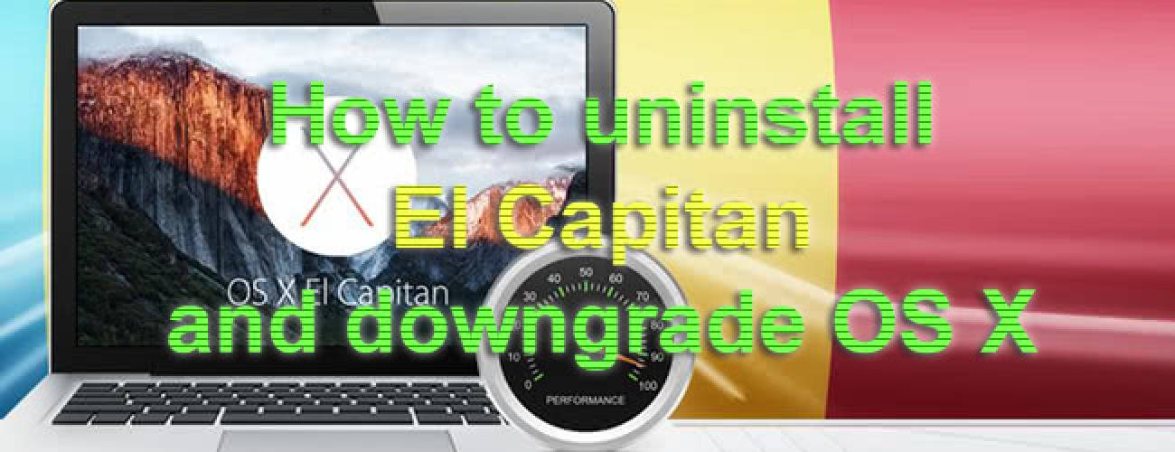 How to uninstall OS X El Capitan from Mac and downgrade to Yosemite