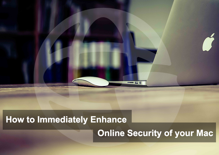 How to immediately enhance online security of your Mac